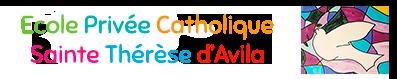 Ecole Privée Catholique Sainte Thérèse d'Avila